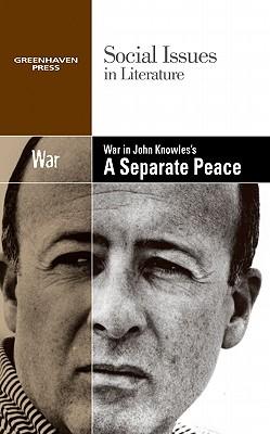 War in John Knowles's a Separate Peace By Bryfonski, Dedria